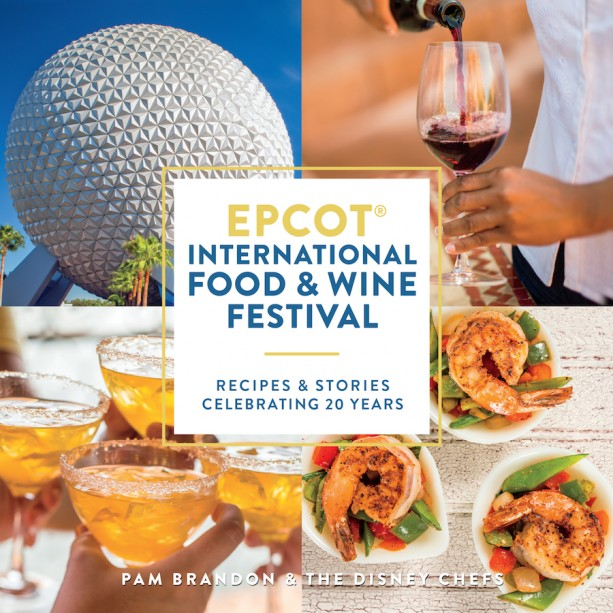 New Cookbook Celebrates 20 Years of Epcot International Food & Wine Festival